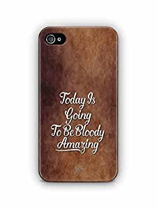YuBingo Today's going to be bloody amazing Designer Mobile Case Back Cover for Apple iPhone 4