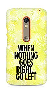 AMEZ when nothing goes right go left Back Cover For Motorola Moto X Play
