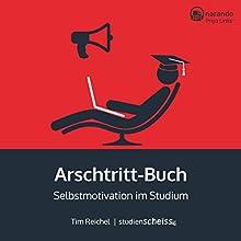 Arschtritt-Buch: Selbstmotivation im Studium Hörbuch von Tim Reichel Gesprochen von: Priya Linke