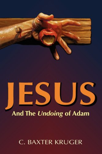 Jesus and the Undoing of Adam, C., BAXTER KRUGER