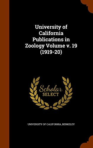 University of California Publications in Zoology Volume v. 19 (1919-20)