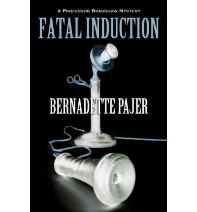 [ Fatal Induction (Professor Bradshaw (Hardcover)) - IPS [ FATAL INDUCTION (PROFESSOR BRADSHAW (HARDCOVER)) - IPS ] By Pajer, Bernadette ( Author )May-01-2012 Hardcover (Fatal Induction compare prices)