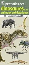 Petit atlas des dinosaures et des animaux préhistoriques