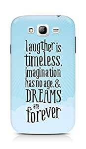 AMEZ laughter is timeless imagination has no age and dreams are forever Back Cover For Samsung Grand Neo Plus