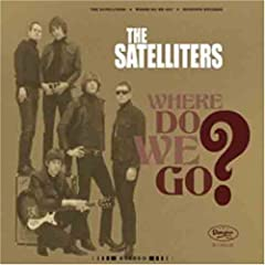The Satelliters - Where Do We Go