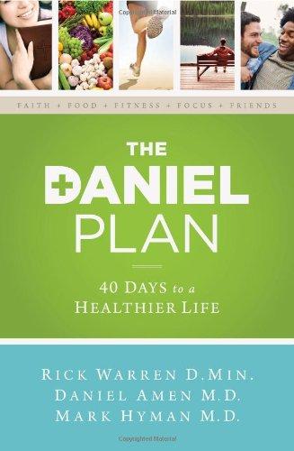 The Daniel Plan: 40 Days To A Healthier Life