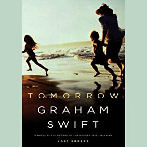 Tomorrow | [Graham Swift]