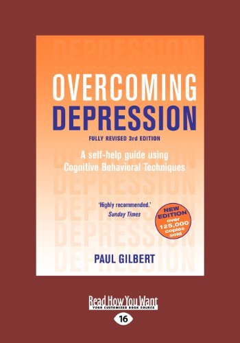 Overcoming Depression: A Self-help Guide Using Cognitive Behavioral Techniques by Paul Gilbert (2012-12-28)