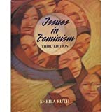 Issues in Feminism: An Introduction to Women's Studies (1559342242) by Sheila Ruth