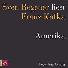 Amerika: Sven Regener liest Franz Kafka Hörbuch von Franz Kafka Gesprochen von: Sven Regener