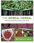Boreal Herbal, The: Wild Food and Med...