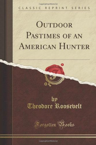 Outdoor Pastimes Of An American Hunter (Classic Reprint) front-779101