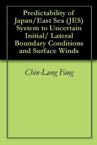Predictability of Japan/East Sea (JES) System to Uncertain Initial/ Lateral Boundary Conditions and Surface Winds