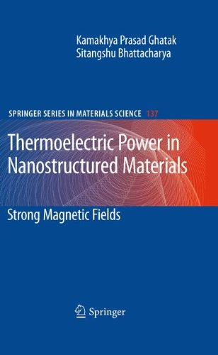 Thermoelectric Power in Nanostructured Materials: Strong Magnetic Fields (Springer Series in Materials Science)