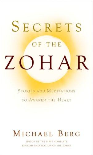 Secrets of the Zohar: Stories & Meditations to Awaken the Heart