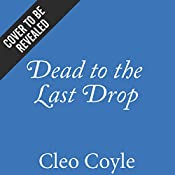 Dead to the Last Drop: The Coffeehouse Mysteries, Book 15 | Cleo Coyle