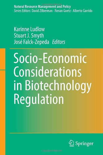 Socio-Economic Considerations in Biotechnology Regulation (Natural Resource Management and Policy)