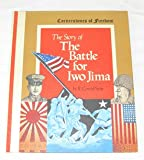 The Story of the Battle for Iwo Jima (Cornerstones of Freedom) (0516046071) by Stein, R. Conrad