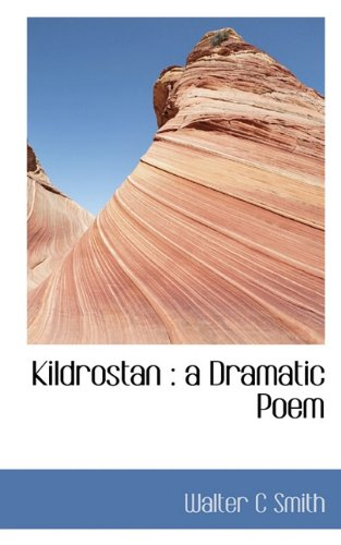 Kildrostan: a Dramatic Poem
