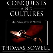 Conquests and Cultures: An International History | [Thomas Sowell]