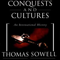 Conquests and Cultures: An International History (       UNABRIDGED) by Thomas Sowell Narrated by Robertson Dean