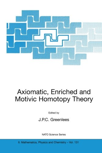 Axiomatic, Enriched and Motivic Homotopy Theory: Proceedings of the NATO Advanced Study Institute on Axiomatic, Enriched
