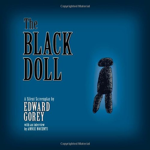 The Black Doll: A Silent Screenplay by Edward Gorey A161