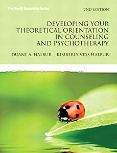 Developing Your Theoretical Orientation in Counseling and Psychotherapy (2nd Edition) (Merrill Counseling) ebook