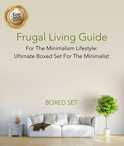 Frugal living guide for the minimalism lifestyle ultimate for Minimalist living amazon