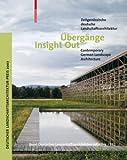 Übergänge / Insight Out: Zeitgenössische deutsche Landschaftsarchitektur / Contemporary German Landscape Architecture (German and English Edition)