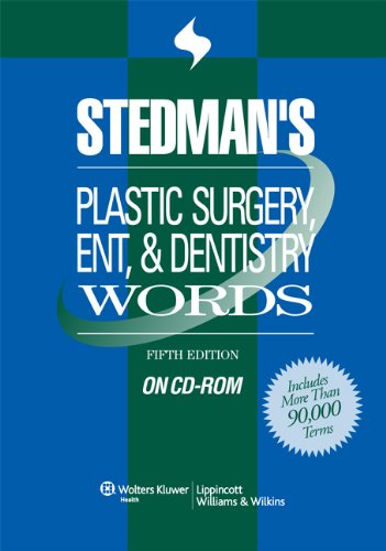 Stedman's Plastic Surgery, ENT & Dentistry Words