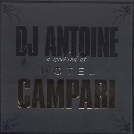 dj antoine - A Weekend at Hotel Campari - Zortam Music