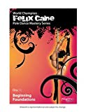 Felix Cane Pole Dance Mastery: Beginning Foundations