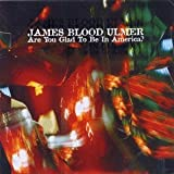 Are You Glad to Be in America? by Ulmer, James Blood (1995-05-27)