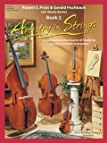 Artistry in Strings: A Comprehensive Course of Study for Group or Private Instruction, Book 2: Teachers Complete Score and Manual (Full Score, Book 2) (Artistry in Strings, 2)