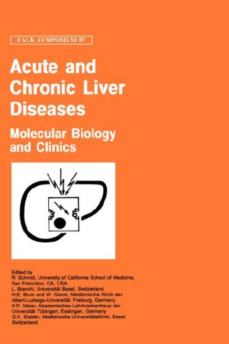 Acute and Chronic Liver Diseases: Molecular Biology and Clinics (Falk Symposium)