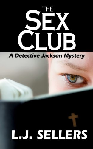 The Sex Club: A Detective Jackson Mystery/Thriller