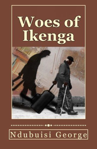 Woes of Ikenga, by Ndubuisi George