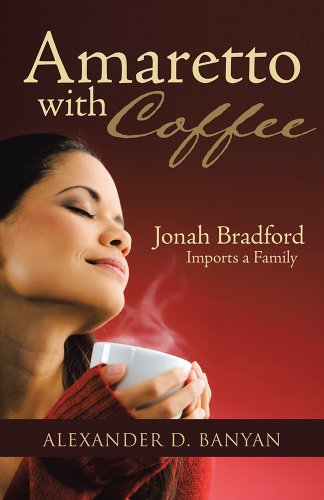 Amaretto With Coffee: Jonah Bradford Imports A Family
