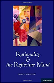 Amazon.com: Rationality and the Reflective Mind (9780195341140): Keith Stanovich: Books