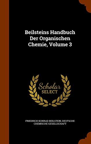 Beilsteins Handbuch Der Organischen Chemie, Volume 3