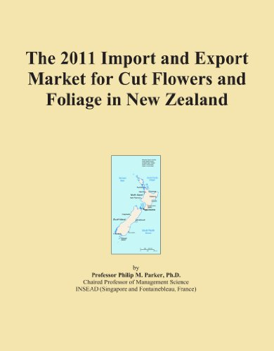 The 2011 Import and Export Market for Cut Flowers and Foliage in New Zealand