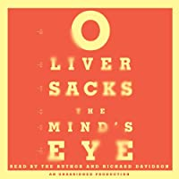 The Mind's Eye (       UNABRIDGED) by Oliver Sacks Narrated by Oliver Sacks, Richard Davidson