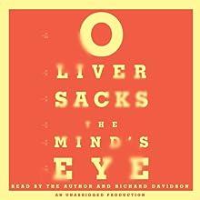The Mind's Eye (       UNABRIDGED) by Oliver Sacks Narrated by Oliver Sacks, Richard Davidson