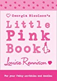 Louise Rennison Georgia Nicolson's Little Pink Book