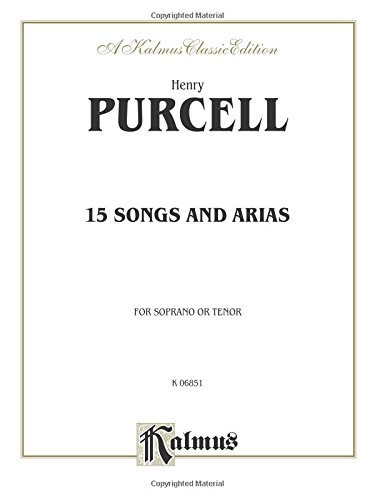 fifteen-songs-and-arias-for-soprano-or-tenor-kalmus-classic-editions