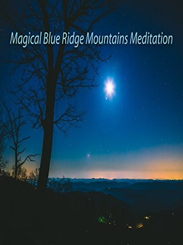 Magical Blue Ridge Mountains Meditation
