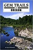 img - for Gem Trails of Oregon Publisher: Gem Guides Book Co;3th (third) edition Text Only book / textbook / text book