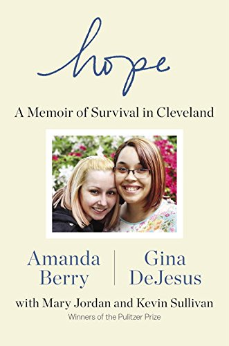 Hope: A Memoir of Survival in Cleveland  - Amanda Berry,Gina DeJesus,Mary Jordan,Kevin Sullivan