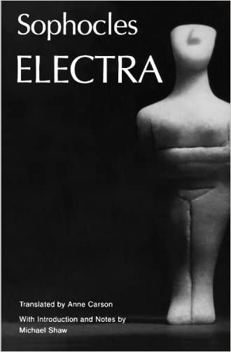 Electra (Greek Tragedy in New Translations)